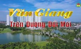 Phim tài liệu: Văn Giang trên đường đổi mới