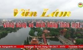 Phóng sự: Văn Lâm vững vàng về đích nông thôn mới