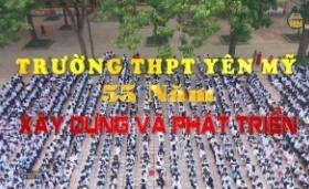 Trường  THPT Yên Mỹ 55 năm xây dựng và phát triển