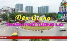 Phim tài liệu: Văn Giang - Thành phố tương lai
