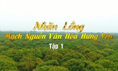 Nhãn lồng, mạch nguồn văn hóa Hưng Yên ( Tập 1 )